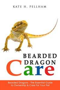 Bearded Dragons The Essential Guide to Ownership &Care for Your Pet